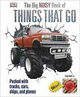 The Big Noisy Book of Things That Go by DK (Hardback, 2016)