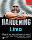 Hardening Linux by Paul Love, Ron Reck, John H. Terpstra, Tim Scanlon (Paperback, 2004)