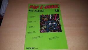 POP-E-Orgel-Hit-Album-Nr-85-Noten-und-Text-Sikorski
