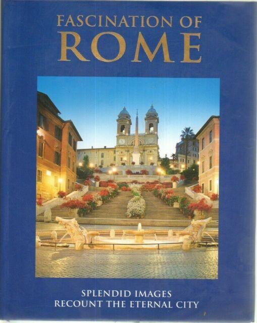FASCINATION OF ROME Splendid Images Recount The Eternal City ed. Lozzi Roma
