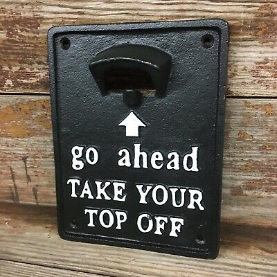 """Vintage Style Black Cast Iron """" Take Your Top Off"""" Wall Mounter Bottle Opener"""