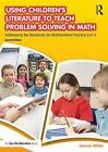 Using Children's Literature to Teach Problem Solving in Math: Addressing the Standards for Mathematical Practice in K-5 by Jeanne White (Paperback, 2016)