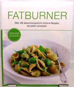 Fatburner Kochbuch Gesunde Kuche Uber 100 Rezepte Zum Schlank