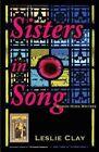 Sisters in Song: Women Hymn Writers by Leslie Clay (Paperback / softback, 2013)