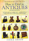 How to Deal in Antiques: An Insider Guide to the Antiques Trade - Including Car Boots, Trading on the Internet, and Becoming a Full-time Dealer by Fiona Shoop (Paperback, 2009)