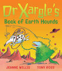 Dr. Xargle's Book of Earth Hounds by Jeanne Willis (Paperback, 2002)