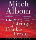 The Magic Strings of Frankie Presto by Mitch Albom (CD-Audio, 2015)