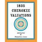 1835 Cherokee Valuations 9780788454509 by Marjorie J Lowe Paperback