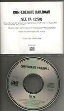 CONFEDERATE RAILROAD See ya  1996 USA PROMO Radio DJ CD Single MINT PRCD6666