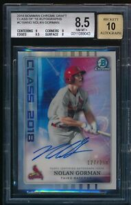 NOLAN-GORMAN-AUTO-Class-of-2018-Bowman-Draft-Chrome-REFRACTOR-250-RC-BGS-8-5-10