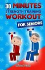 Strength Training for Seniors by Mirsad Hasic (Paperback / softback, 2013)