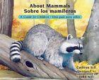 About Mammals Guide for Children Sobre Los Maniferos Una Guia Para Ninos by SI