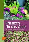 Taschenatlas Pflanzen für das Grab von Christiane James (2012, Taschenbuch)