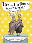 Lord and Lady Bunny - Almost Royalty! by Polly Horvath, Sophie Blackall (Hardback, 2014)
