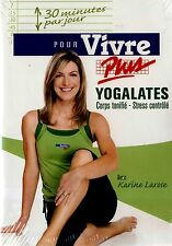 NEW DVD // FITNESS // POUR VIVRE PLUS // YOGALATES // KARINE LAROSE // FRENCH