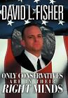 Only Conservatives Are in Their Right Minds by David L Fisher (Hardback, 2012)