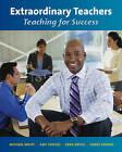 Extraordinary Teachers: Teaching for Success by Harry Barnes, Amy Crouse, Dr Michael White, Cara Bafile (Paperback / softback, 2010)