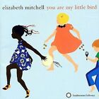 You Are My Little Bird by Elizabeth Mitchell (CD, Aug-2006, Smithsonian Folkways Recordings)