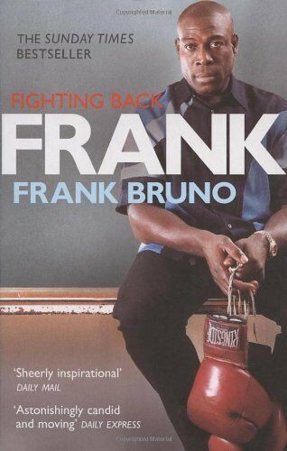 Frank: Fighting Back By Frank Bruno, Kevin Mitchell. 9780224077774