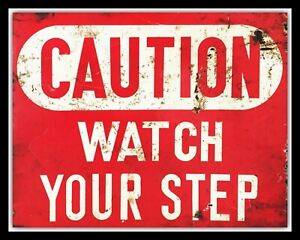 CAUTION-WATCH-YOUR-STEP-WARNING-DANGER-LOOK-OUT-METAL-SIGN-TIN-WALL-PLAQUE-264