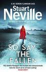 So Say the Fallen by Stuart Neville (Paperback, 2016)