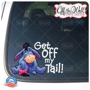 Eeyore-034-Get-Off-My-Tail-034-Vinyl-Decal-Sticker-for-Cars-Trucks-EEDCV