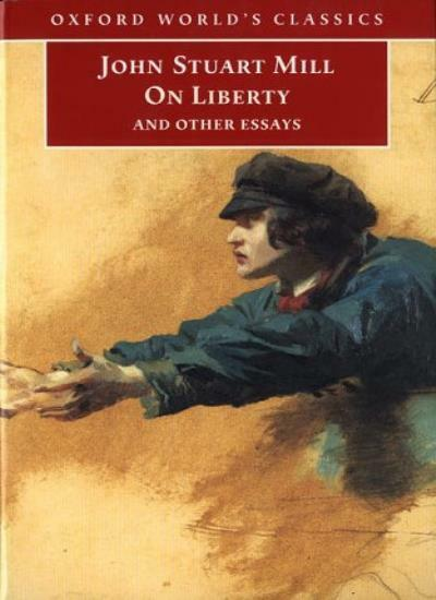 On Liberty and Other Essays (Oxford World's Classics) By John Stuart Mill, John