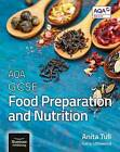 AQA GCSE Food Preparation and Nutrition by Anita Tull, Garry Littlewood (Paperback, 2016)
