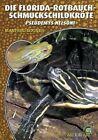 Florida-Rotbauch-Schmuckschildkröte von Manfred Rogner (2012, Taschenbuch)