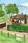 The Gingerbread House: The Story of Shilling Cottage and Those Who Lived There by Rosalind Stenner (Paperback, 2006)