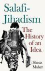 Salafi-Jihadism: The History of an Idea by Shiraz Maher (Hardback, 2016)