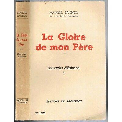 La Gloire De Mon Pere Souvenirs D Enfance Marcel Pagnol Edit De Provence 1963 T1 Ebay