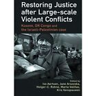 Restoring Justice After Large-scale Violent Conflicts: Kosovo, DR Congo and the Israeli-Palestinian Case by Taylor & Francis Ltd (Paperback, 2012)