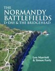 The Normandy Battlefields: D-Day & the Bridgehead by Leo Marriott, Simon Forty (Hardback, 2014)