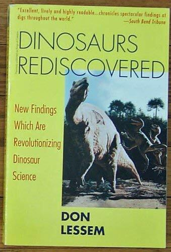 Dinosaurs Rediscovered : New Findings Which Are Revolutionizing Dinosa-ExLibrary