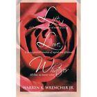 Life, Love, Whatever by Warren K Jr Wrencher (Paperback / softback, 2013)