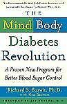 The Mind-Body Diabetes Revolution: A Proven New Program for Better Blood Sugar..