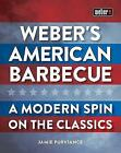 Weber'S American Barbecue: A Modern Spin on the Classics by Jamie Purviance (Paperback, 2017)