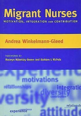 Migrant Nurses: Motivation, Integration and Contribution by Andrea...