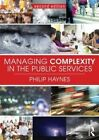 Managing Complexity in the Public Services by Philip Haynes (Paperback, 2015)