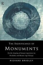 Richard Bradley 'THE SIGNIFICANCE OF MONUMENTS' 1998 pb ~  Neolithic/Bronze Age