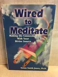 Wired to Meditate Making the Connection w/ Your Divine ...