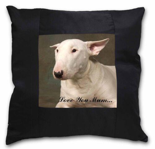 AD-BUT1lym-CSB White Bull Terrier /'Love You Mum/' Black Border Satin Feel Cushio
