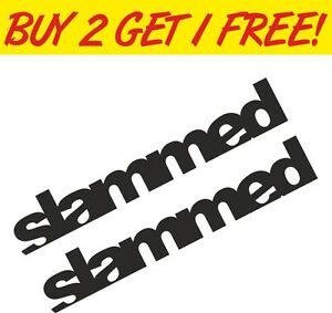 Slammed Car Sticker Funny Window Bumper JDM DUB VAG VW BMW Audi Vinyl Decal