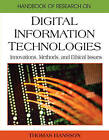 Handbook of Research on Digital Information Technologies: Innovations, Methods, and Ethical Issues by IGI Global (Hardback, 2008)