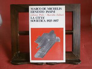 De-Michelis-Pasini-La-Citta-039-Sovietica-Marsilio-1981