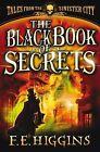 The Black Book of Secrets by F. E. Higgins (Paperback, 2007)