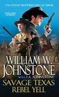 Savage Texas: Rebel Yell by William W. Johnstone, J. A. Johnstone (Paperback, 2014)