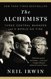 The-Alchemists-Three-Central-Bankers-and-a-World-on-Fire-by-Neil-Irwin