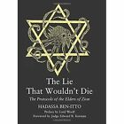 The Lie That Wouldn't Die: The Protocols of the Elders of Zion by Hadassa Ben-Itto (Paperback, 2005)